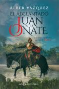 EL ADELANTADO JUAN DE OÑATE - 9788491644774 - ALBER VAZQUEZ
