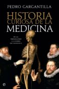 HISTORIA CURIOSA DE LA MEDICINA (EBOOK) - 9788491645474 - PEDRO GARGANTILLA