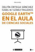 GOOGLE EARTH TM EN EL AULA DE CIENCIAS SOCIALES - 9788491800774 - VV.AA.