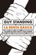 LA RENTA BASICA: UN DERECHO PARA TODOS Y PARA SIEMPRE - 9788494769474 - GUY STANDING