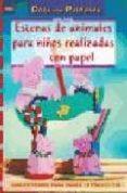 ESCENAS DE ANIMALES PARA NIÑOS REALIZADAS CON PAPEL - 9788496365674 - ERIKA BOCK