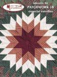 IDEAS PARA PATCHWORK 18. ESPECIAL ESTRELLAS - 9788496558274 - VV.AA.