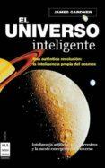 EL UNIVERSO INTELIGENTE - 9788496924574 - JAMES GARDNER