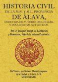 HISTORIA CIVIL DE LA M.N. Y M.L. PROVINCIA DE ALAVA (FACSIMIL) - 9788497615174 - JOAQUIN JOSE LANDAZURI Y ROMARATE