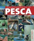 ENCICLOPEDIA  DE LA PESCA - 9788499280974 - VV.AA.