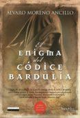 EL ENIGMA DEL CODICE BARDULIA - 9788499671574 - ALVARO MORENO ANCILLO