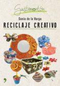 reciclaje creativo (ebook)-sonia de la varga-9788499985374