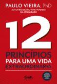 Ebook in inglese descargar gratis 12 PRINCÍPIOS PARA UMA VIDA EXTRAORDINÁRIA  (Literatura española) de PAULO VIEIRA 9788545203674