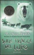 SULLE TRACCE DEL LUPO. CRONACHE DELL ERA OSCURA (VOL. 3) - 9788804605874 - MICHELLE PAVER
