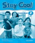 STAY COOL 2 ACTIVITY BOOK - 9780194412384 - VV.AA.