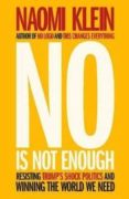 NO IS NOT ENOUGH: RESISTING TRUMP S SHOCK POLITICS AND WINNING THE WORLD WE NEED - 9780241320884 - NAOMI KLEIN