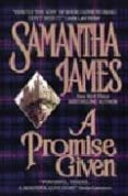 A PROMISE GIVEN - 9780380786084 - SAMANTHA JAMES