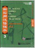 EL NUEVO LIBRO DE CHINO PRACTICO 3 (CURSO DE CHINO MANDARIN CON B ASE ESPAÑOLA. NIVEL INTERMEDIO) (4 CDS) - 9787887740984 - LIU XUN