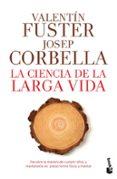 la ciencia de la larga vida-valentin fuster-josep corbella-9788408193784
