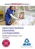 DIPLOMADO SANITARIO ESPECIALISTA Y NO ESPECIALISTA DEL SERVICIO MURCIANO DE SALUD. TEMARIO PARTE GENERAL Y TEST VOLUMEN 1 - 9788414223284 - VV.AA.