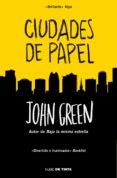 CIUDADES DE PAPEL - 9788415594284 - JOHN GREEN