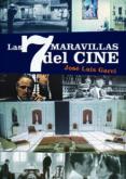LAS 7 MARAVILLAS DEL CINE - 9788415606284 - JOSE LUIS GARCI