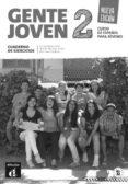 GENTE JOVEN 2 NUEVA EDICION - CUADERNO DE EJERCICIOS (NIVEL A1-A2 ) - 9788415620884 - VV.AA.
