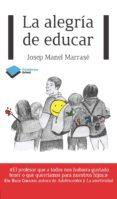 LA ALEGRIA DE EDUCAR - 9788415750284 - JOSEP MANEL MARRASE