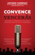 CONVENCE Y VENCERAS - 9788416253784 - ANTONIO FABREGAT