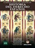 COMENTARIOS DE TEXTOS DE HISTORIA DEL DERECHO ESPAÑOL - 9788416466184 - VV.AA.
