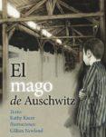 EL MAGO DE AUSCHWITZ - 9788416648184 - KATHY KACER