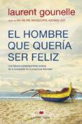 EL HOMBRE QUE QUERÍA SER FELIZ - 9788416690084 - LAUREN GOULNELLE