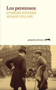 los perezosos-charles dickens-wilkie collins-9788417109684