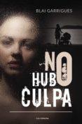 NO HUBO CULPA (EBOOK) - 9788417483784 - BLAI GARRIGUES