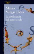 LA CIVILIZACION DEL ESPECTACULO - 9788420411484 - MARIO VARGAS LLOSA