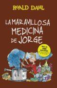 LA MARAVILLOSA MEDICINA DE JORGE - 9788420483184 - ROALD DAHL