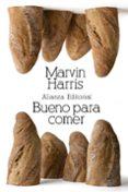 BUENO PARA COMER: ENIGMAS DE ALIMENTACION Y CULTURA - 9788420674384 - MARVIN HARRIS