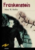 FRANKENSTEIN - 9788420712284 - MARY W. SHELLEY