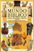 atlas del mundo biblico: cultura, vida cotidiana y tradiciones-andrea due-9788420790084