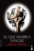 EL QUE SIEMBRA SANGRE - 9788423345984 - ARNE DAHL
