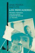 LOS MERCADERES (CONTIENE: PRIMERA MEMORIA; LOS SOLDADOS; LLORAN DE NOCHE; LA TRAMPA) - 9788423352784 - ANA MARIA MATUTE