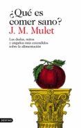 ¿qué es comer sano? (ebook)-j.m. mulet-9788423354184