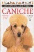 CANICHE: ESTANDAR, ENANO, TOY - 9788428211284 - BRUCE FOGLE
