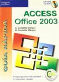ACCESS OFFICE 2003 (INCLUYE CD-ROM) - 9788428328784 - ANTONIA GONZALEZ MANGAS