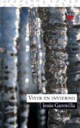 VIVIR EN INVIERNO: LA FE A LA INTEMPERIE - 9788428821384 - JESUS GARMILLA