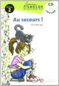 AU SECOURS! (INCLUYE CD) (EVASION LECTURAS EN FRANCES) (2º ESO) - 9788429409284 - ALINE MARIAGE