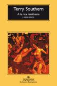 A LA RICA MARIHUANA Y OTROS SABORES (3ª ED.) - 9788433914484 - TERRY SOUTHERN