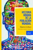 HISTORIA MINIMA DE LA POBLACION MUNDIAL - 9788434470484 - MASSIMO LIVI BACCI