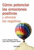 COMO POTENCIAR LAS EMOCIONES POSITIVAS Y AFRONTAR LAS NEGATIVAS - 9788436823684 - JUANA MARIA MAGANTO MATEO