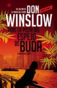 TRAS LA PISTA DEL ESPEJO DE BUDA - 9788439726784 - DON WINSLOW