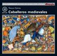 CABALLEROS MEDIEVALES - 9788446002284 - TREVOR CAIRNS