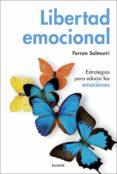libertad emocional-ferran salmurri-9788449335884