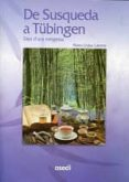 DE SUSQUEDA A TUBINGEN - 9788461410484 - MARIA LLUISA LATORRE