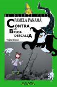 PAMELA PANAMA CONTRA LA BRUJA DESCALZA - 9788466752084 - VIOLETA MONREAL DIAZ