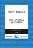 CON LA SOGA AL CUELLO - 9788467026184 - JOSEPH CONRAD